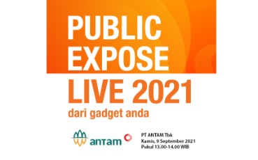 ANTAM Presents Latest Corporate Performance During the Public Expose Live 2021